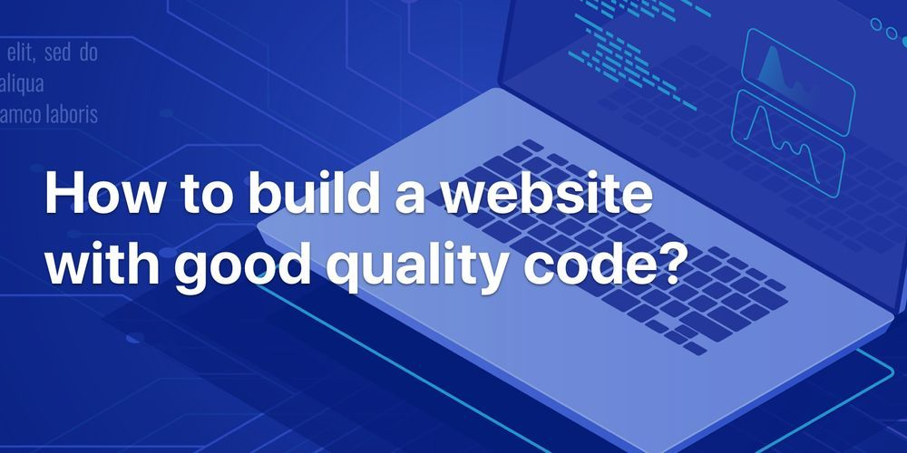 /an-introductory-guide-to-building-a-website-with-good-quality-code-7v2p34ny feature image