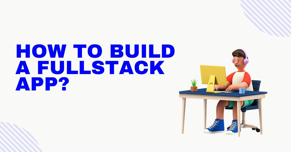 /how-to-get-started-with-fullstack-app-development-n89o37vz feature image