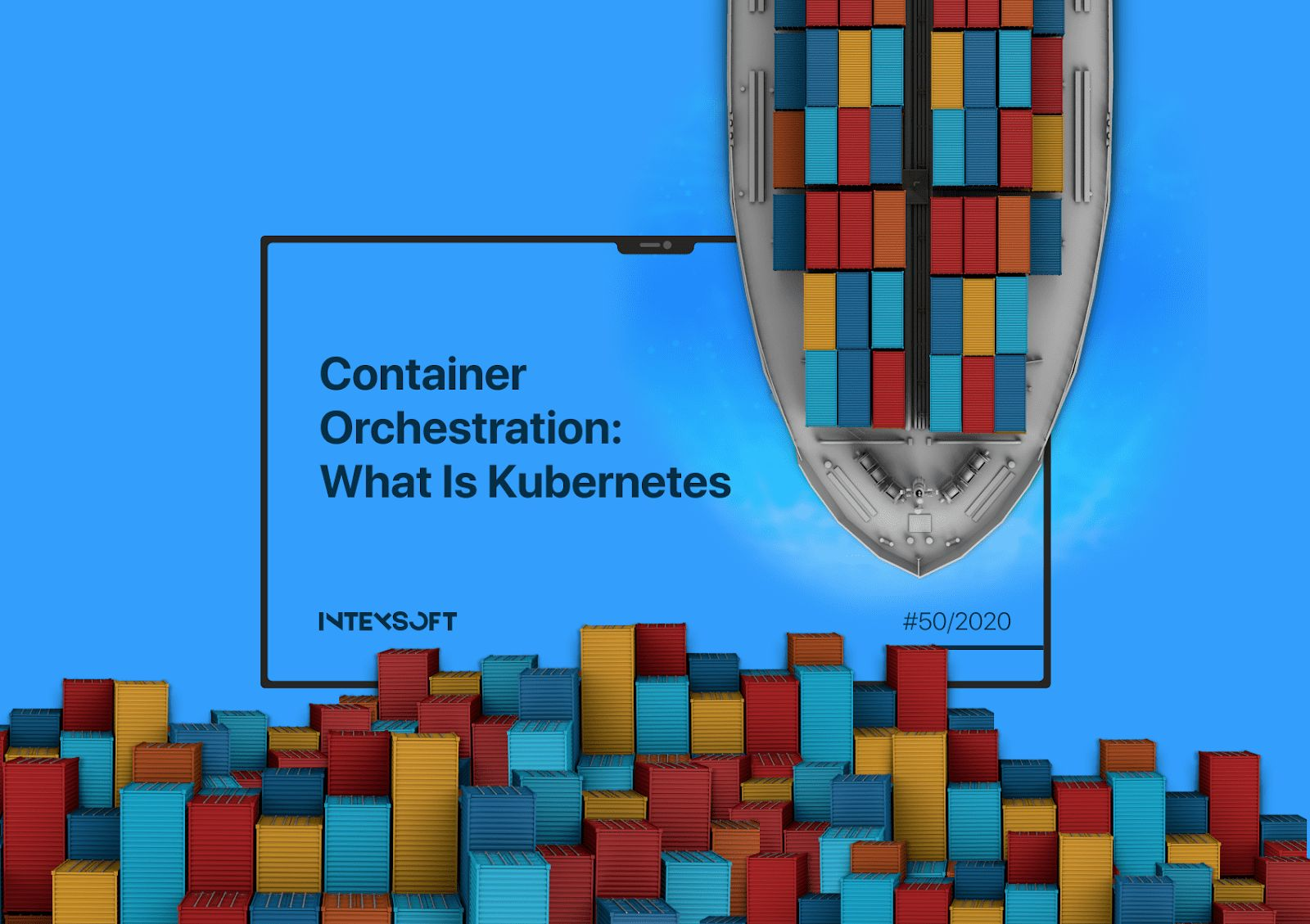 /the-ultimate-beginners-guide-to-kubernetes-and-container-orchestration-5d83354y feature image