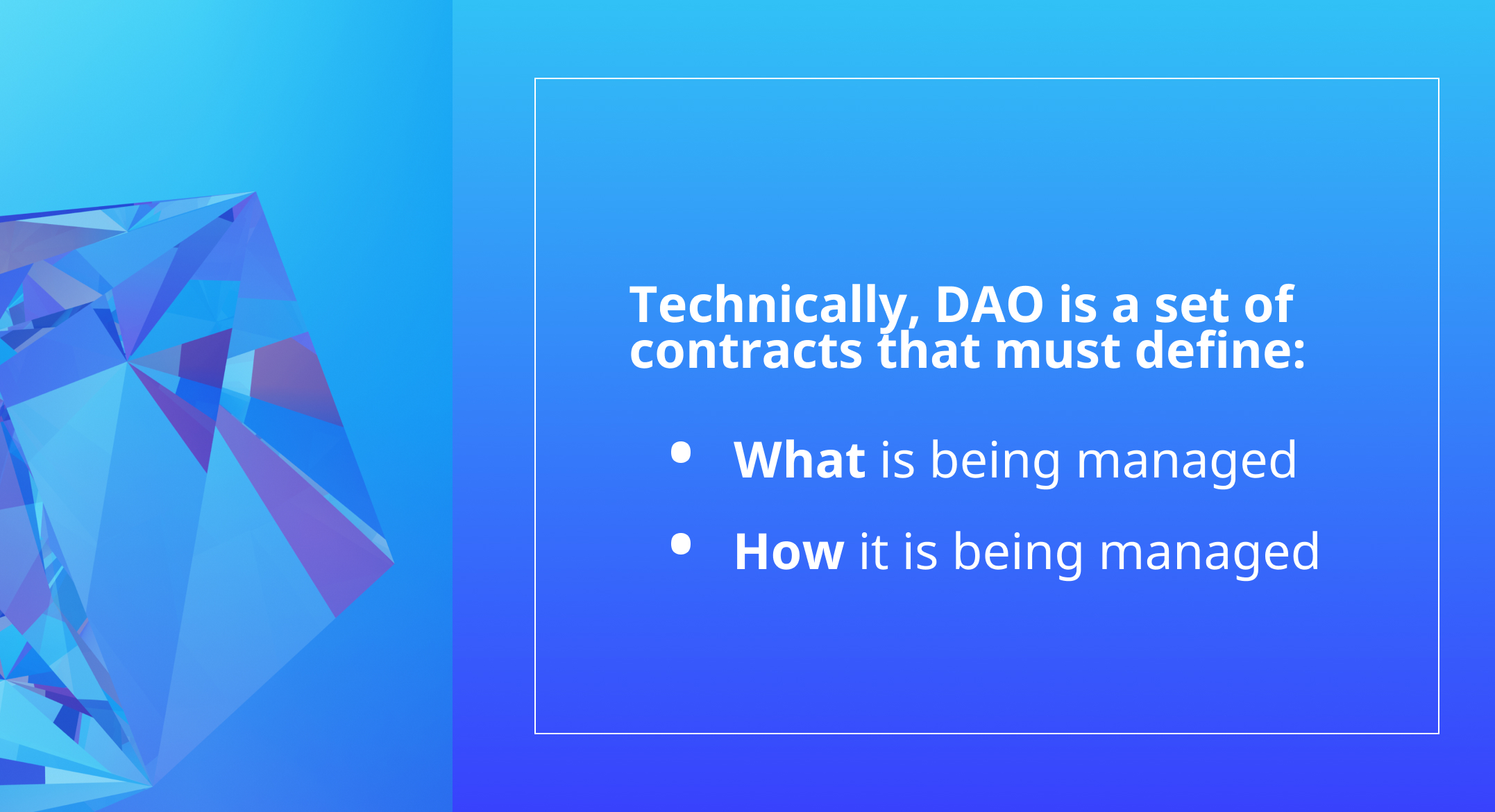 DAO smart-contracts are all about WHAT and HOW