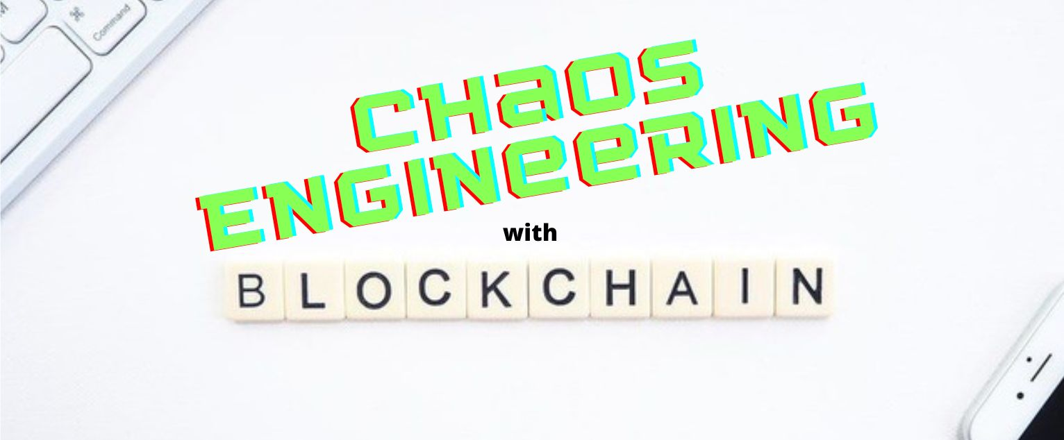 /experimenting-with-chaos-engineering-and-blockchain-2331342w feature image