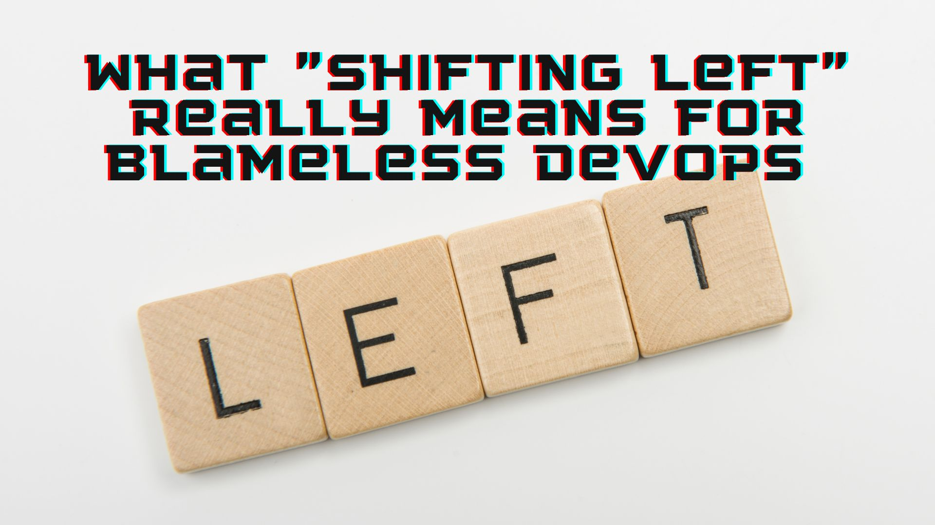 /what-shifting-left-in-software-really-means-for-blameless-devops-s42135s6 feature image