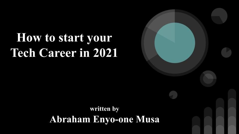 /how-to-start-your-tech-career-in-2021-v4w313w feature image