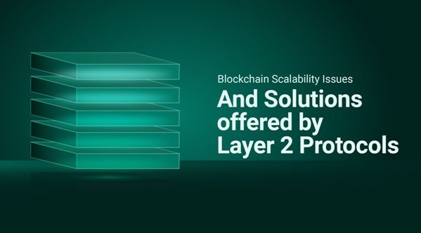 /blockchain-scalability-issues-and-the-solutions-offered-by-layer-2-protocols-3x1p3334 feature image