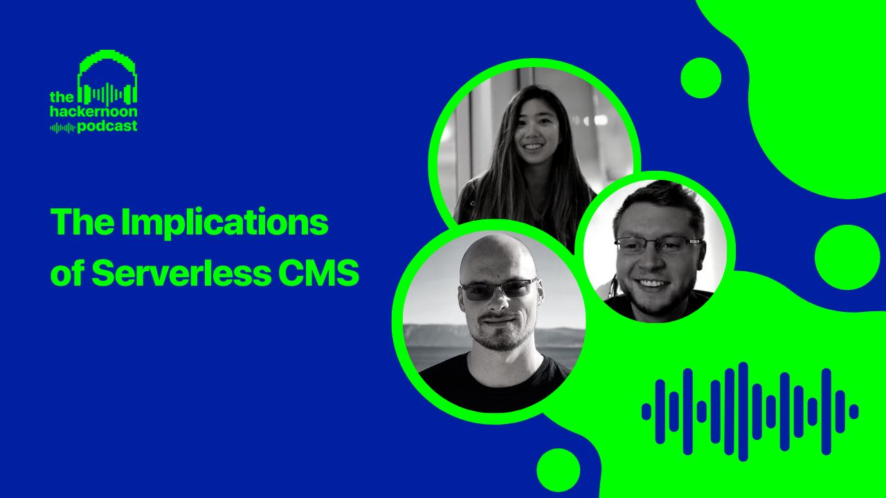 /the-implications-of-serverless-cms-podcast-transcript-xg5o35r1 feature image