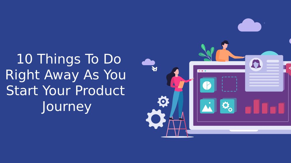 /10-things-to-do-right-away-before-starting-your-product-journey-ovw31yk feature image