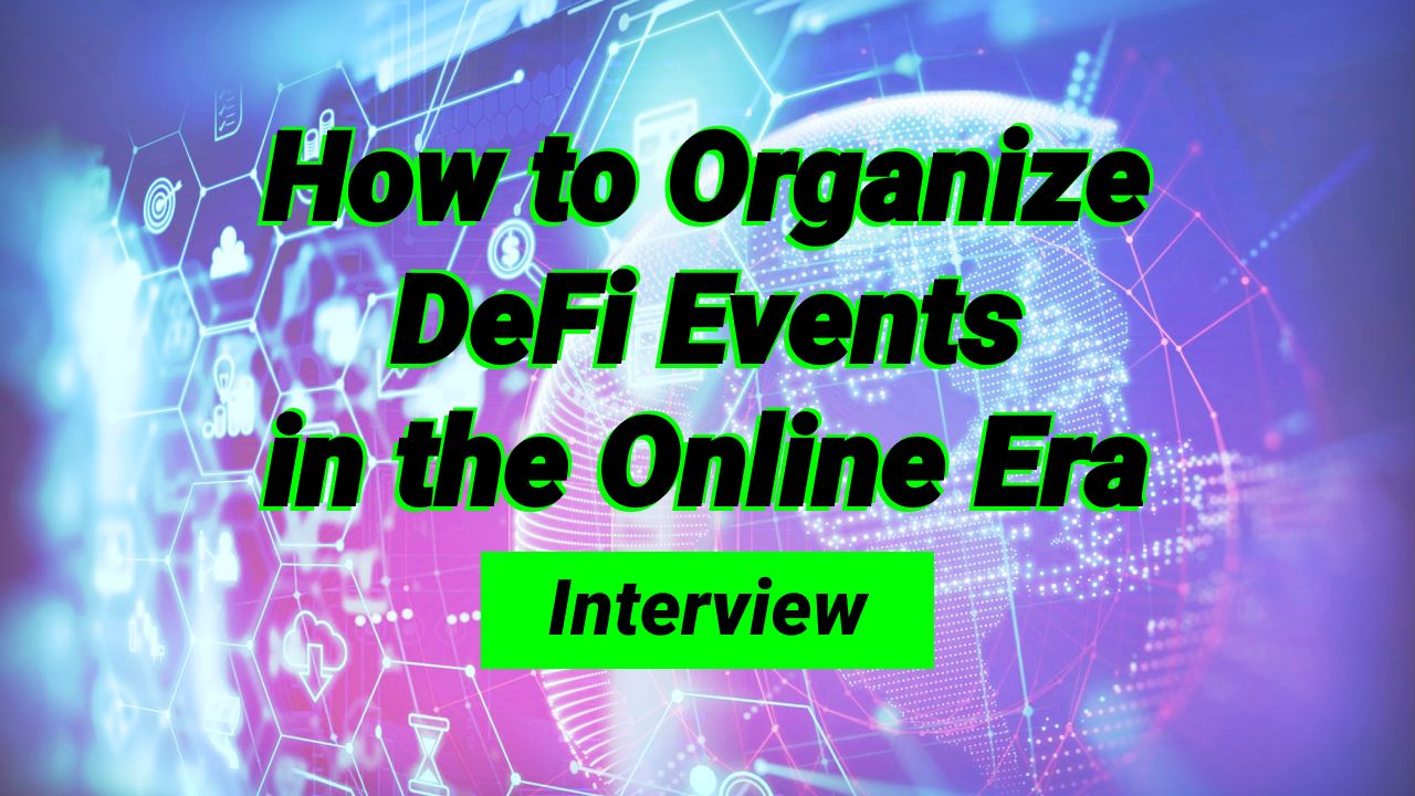 /how-to-organize-defi-events-in-the-online-era-interview-mhw34c2 feature image