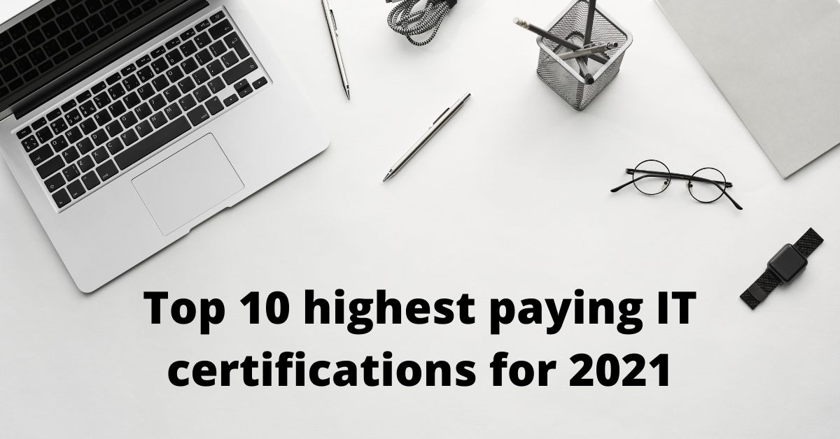 /top-10-it-certifications-that-get-you-the-highest-paying-job-in-2021-gj95354t feature image
