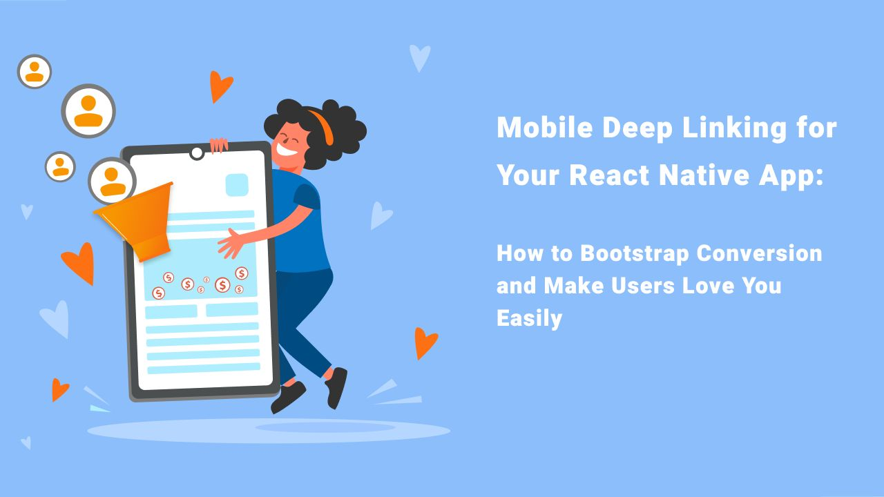 /mobile-deep-linking-for-your-react-native-app-how-to-bootstrap-conversion-easily-3w2634q7 feature image