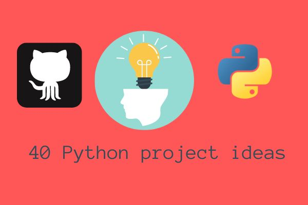 /40-python-projects-ideas-for-students-cl1u34c7 feature image