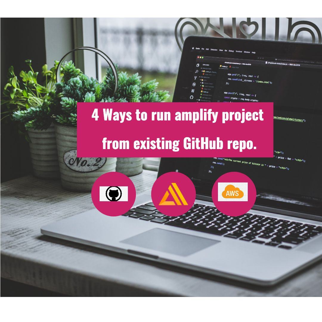/4-ways-to-run-your-aws-amplify-project-from-an-existing-github-repo-6a2x34ep feature image