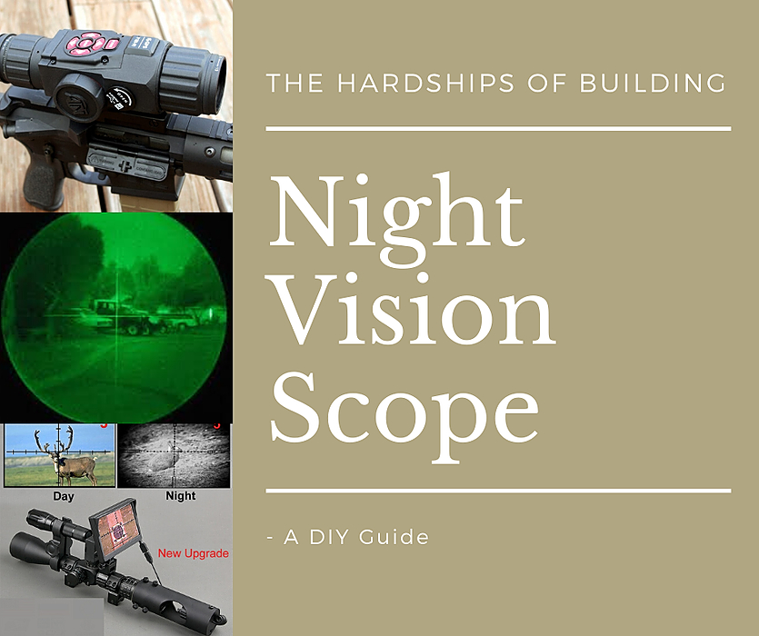 /the-hardship-of-building-a-night-vision-scope-a-diy-guide-clq32ib feature image