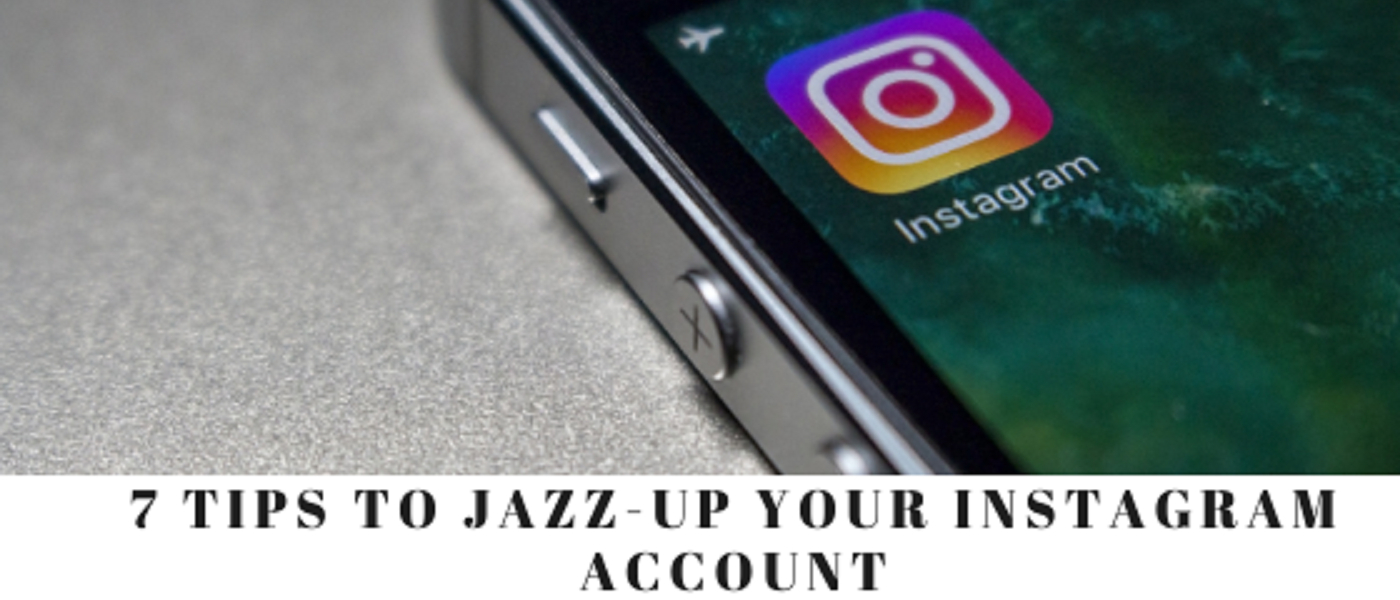 /7-tips-to-jazz-up-your-instagram-account-tfs32my feature image