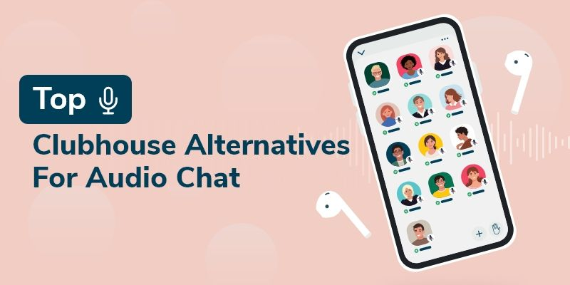 /7-best-clubhouse-alternatives-for-audio-chats-lx4u34a3 feature image