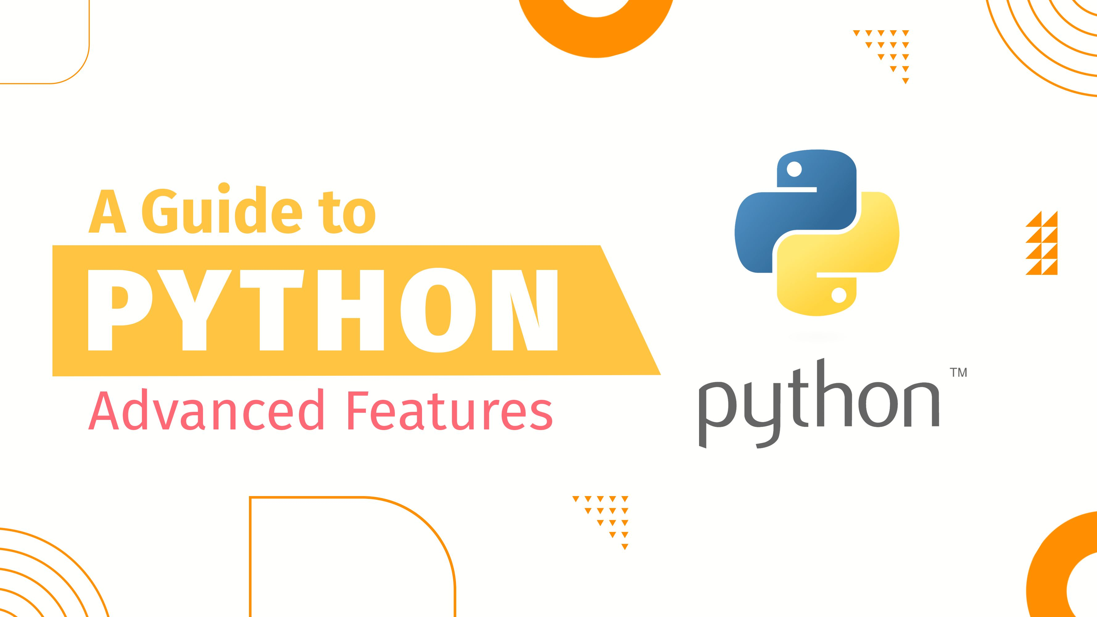 /a-guide-to-python-advanced-features-02z31ly feature image