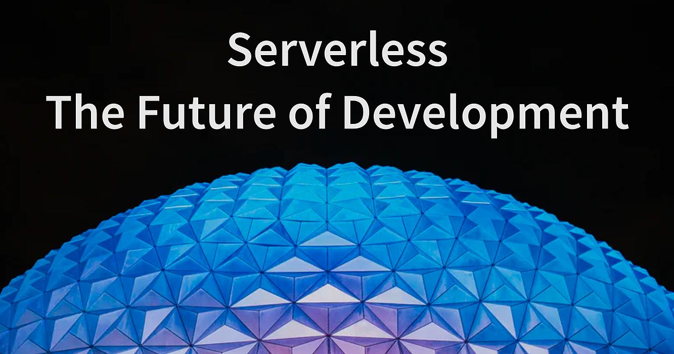 /serverless-the-future-of-development-xfs36d1 feature image