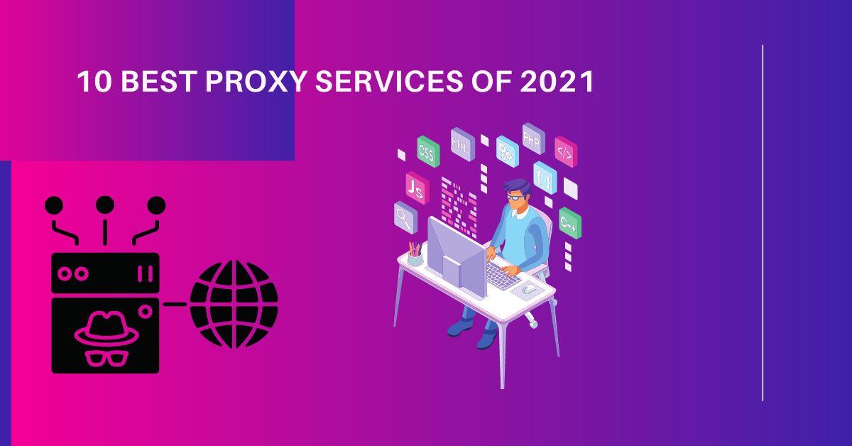 /10-best-proxy-services-of-2021-m5t37iz feature image