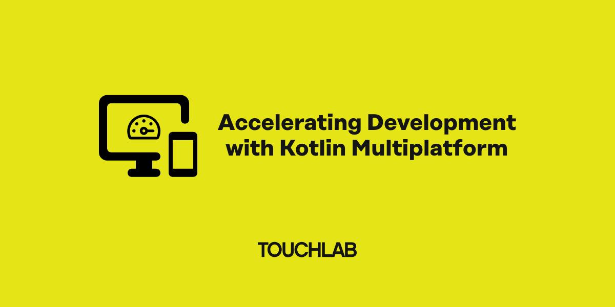 /accelerating-development-with-kotlin-multiplatform-qel134ac feature image