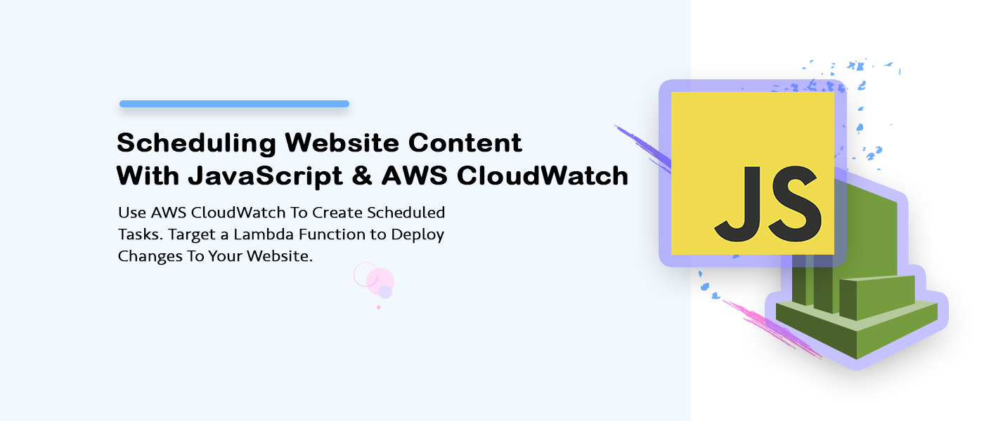 /using-javascript-and-aws-cloudwatch-for-scheduling-website-content-tutorial-q9di38bi feature image