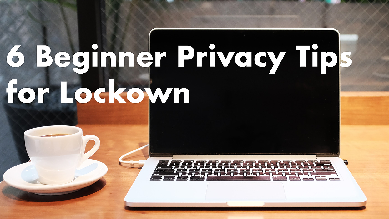 /6-privacy-tips-for-beginners-to-help-sail-through-the-lockdown-a76x32hu feature image