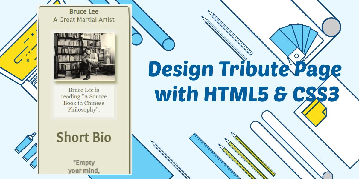 How To Design a Tribute Page with Basic HTML5 & CSS3