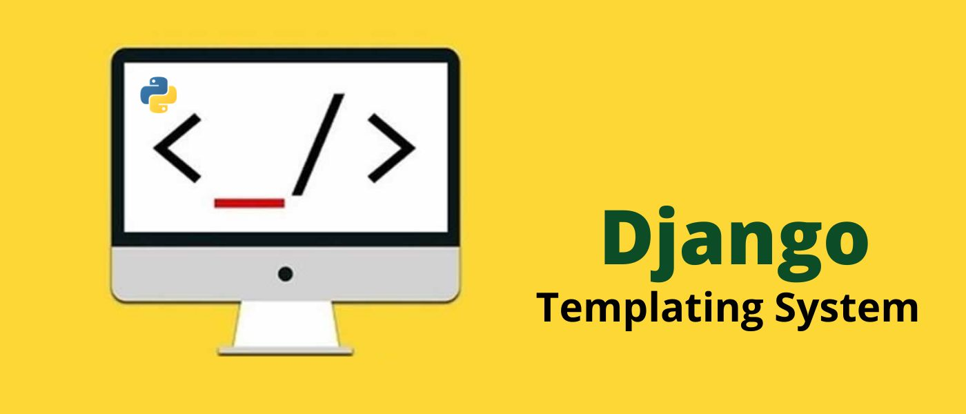/how-to-use-the-django-templating-system-efficiently-i11v33bi feature image