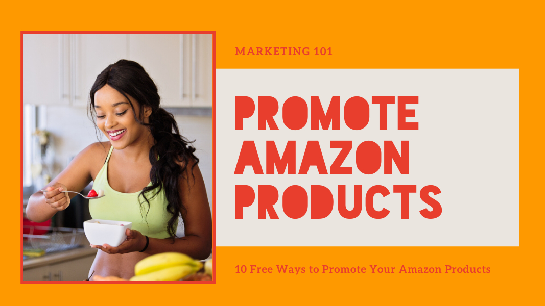 /10-free-ways-to-promote-your-amazon-products-qzs328y feature image