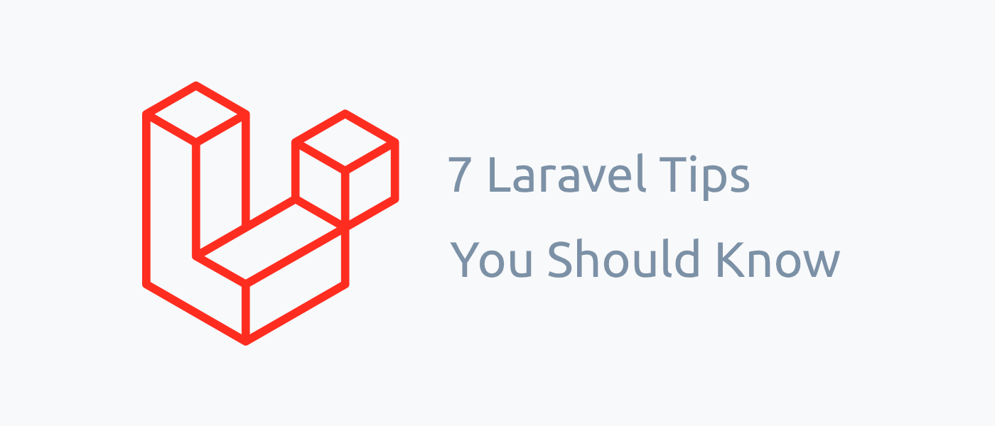 /7-laravel-tips-you-should-know-o15y3yos feature image