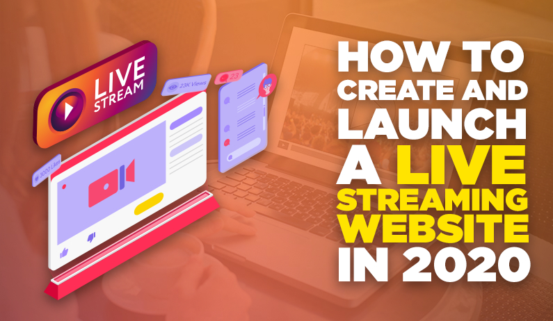 /how-to-create-and-launch-a-live-streaming-website-in-2020-pg5d3ytd feature image