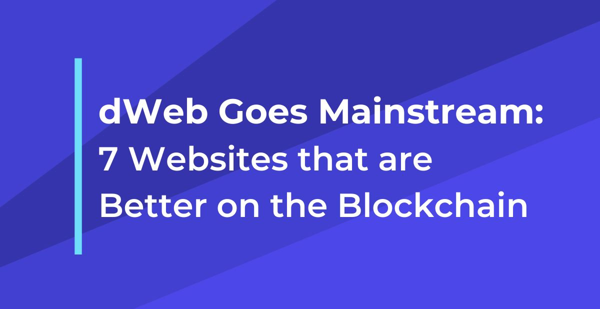 /dweb-goes-mainstream-7-websites-that-are-better-on-the-blockchain-6al33pi feature image