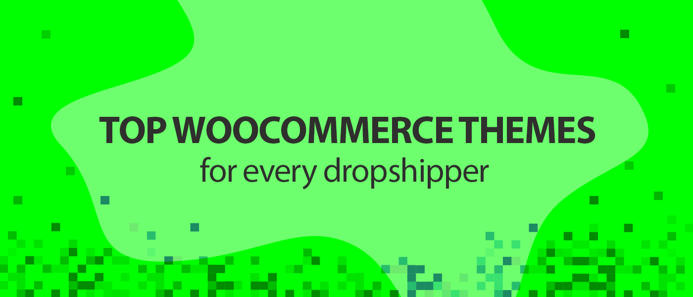 /top-woocommerce-themes-for-every-dropshipper-du2w32kj feature image