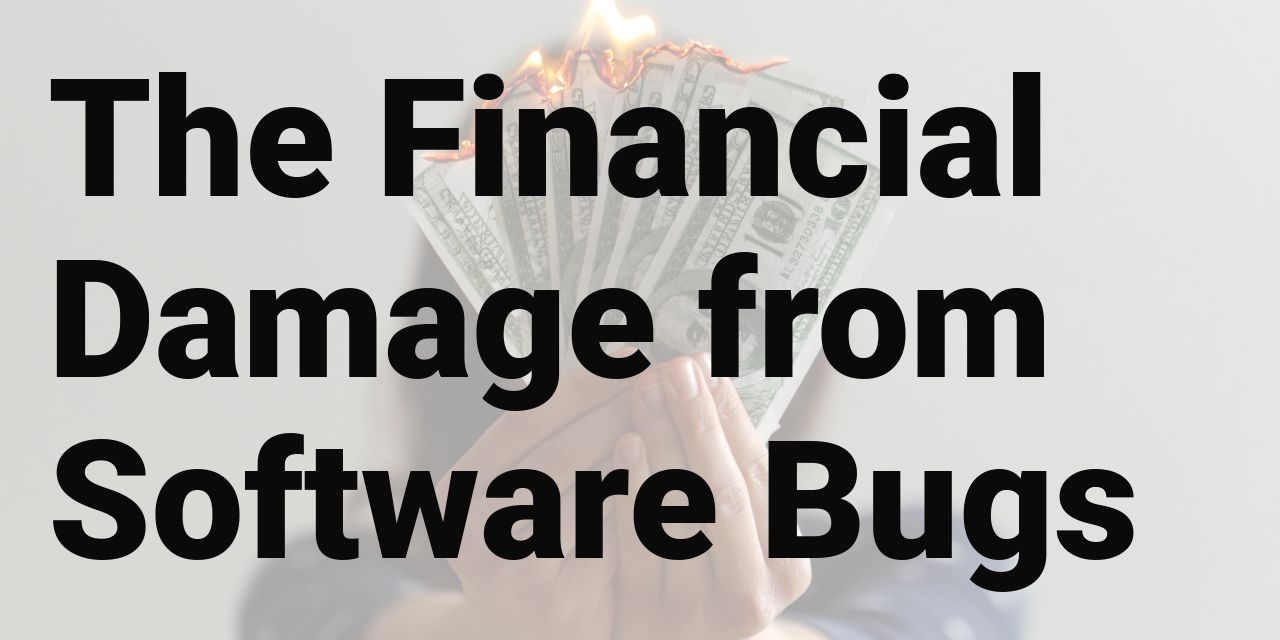 /financial-damage-caused-by-software-bugs-n41k35g6 feature image