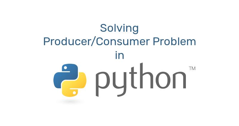 /solving-producerconsumer-problem-of-concurrent-programming-in-python-vk1i28av feature image