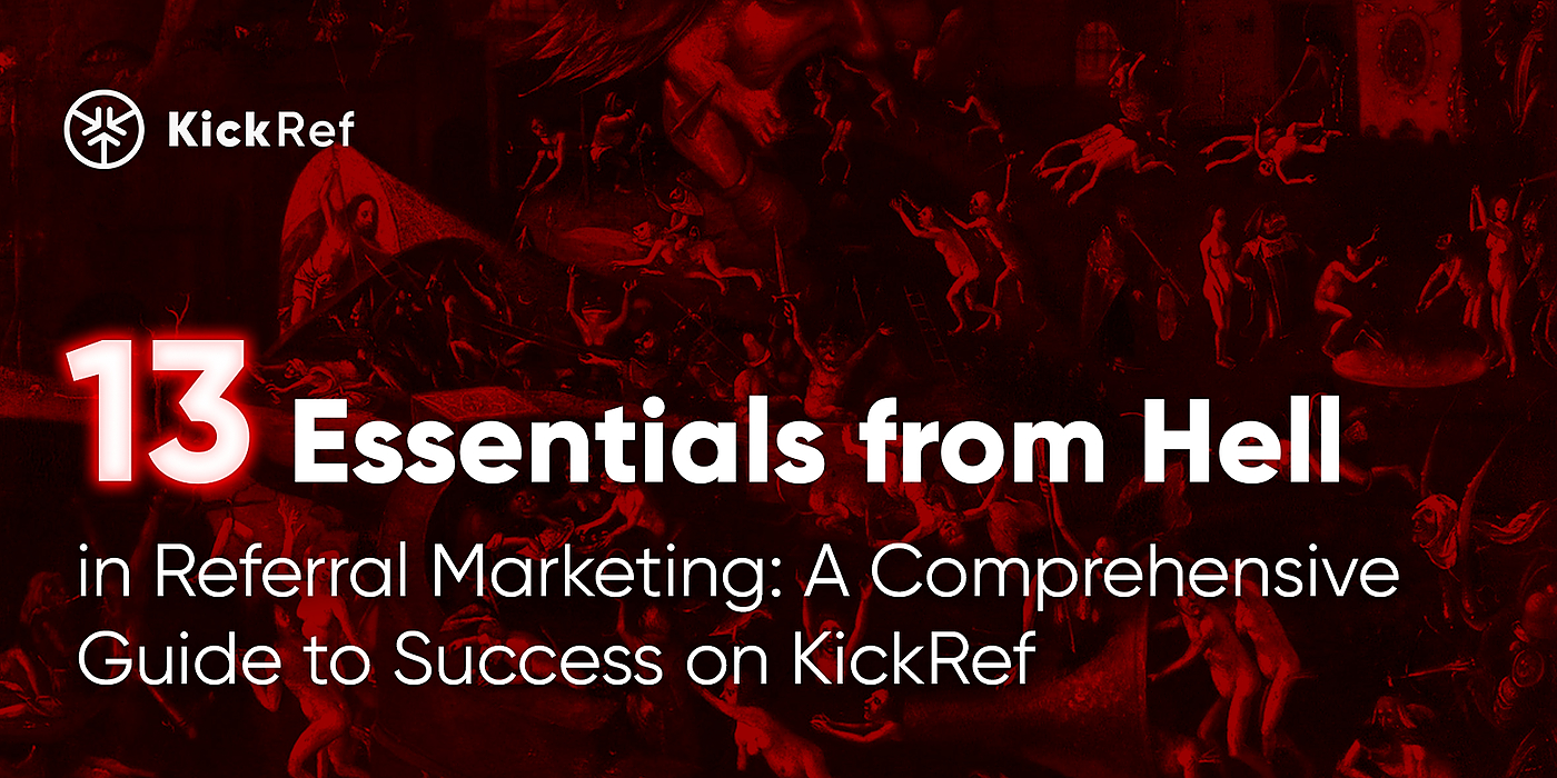/13-essentials-from-hell-of-referral-marketing-a-comprehensive-guide-to-kickref-success-5xee3263 feature image