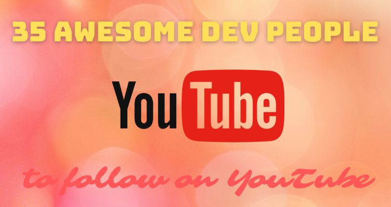 /35-awesome-dev-people-to-follow-on-youtube-fvk531us feature image