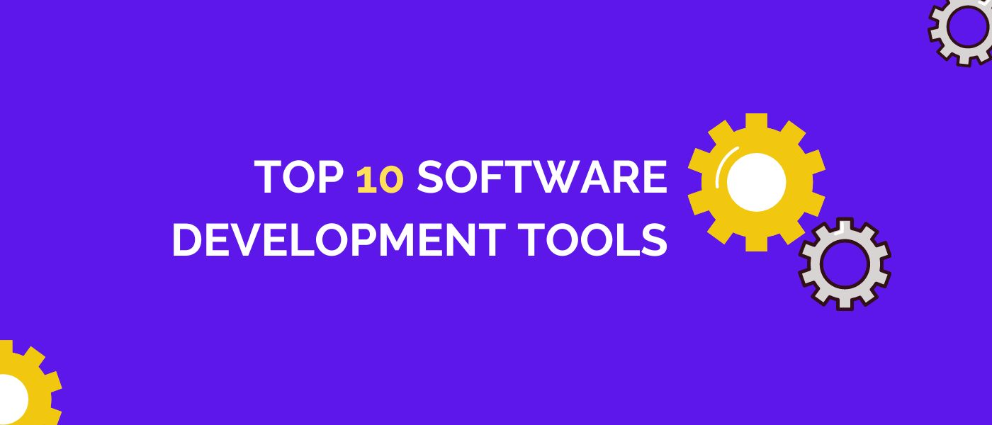 /top-10-software-development-tools-build-robust-software-in-2021-i02134ko feature image