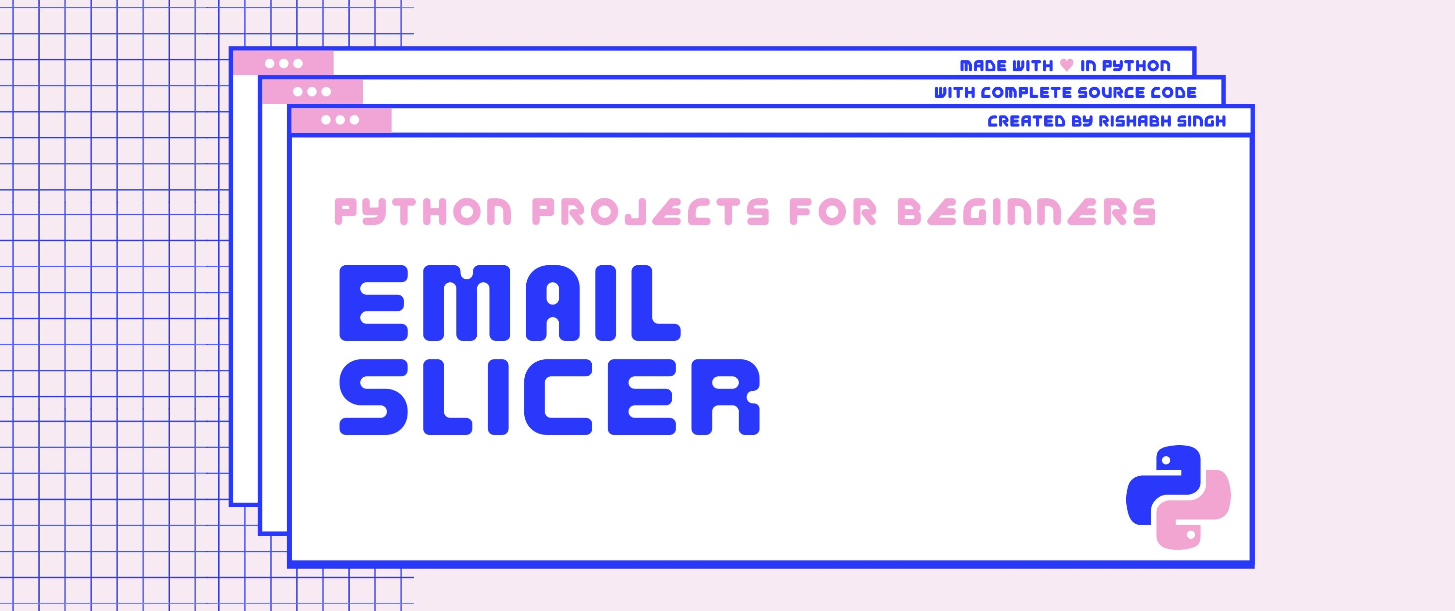 /beginner-python-projects-build-a-simple-email-slicing-program-g04k33y4 feature image