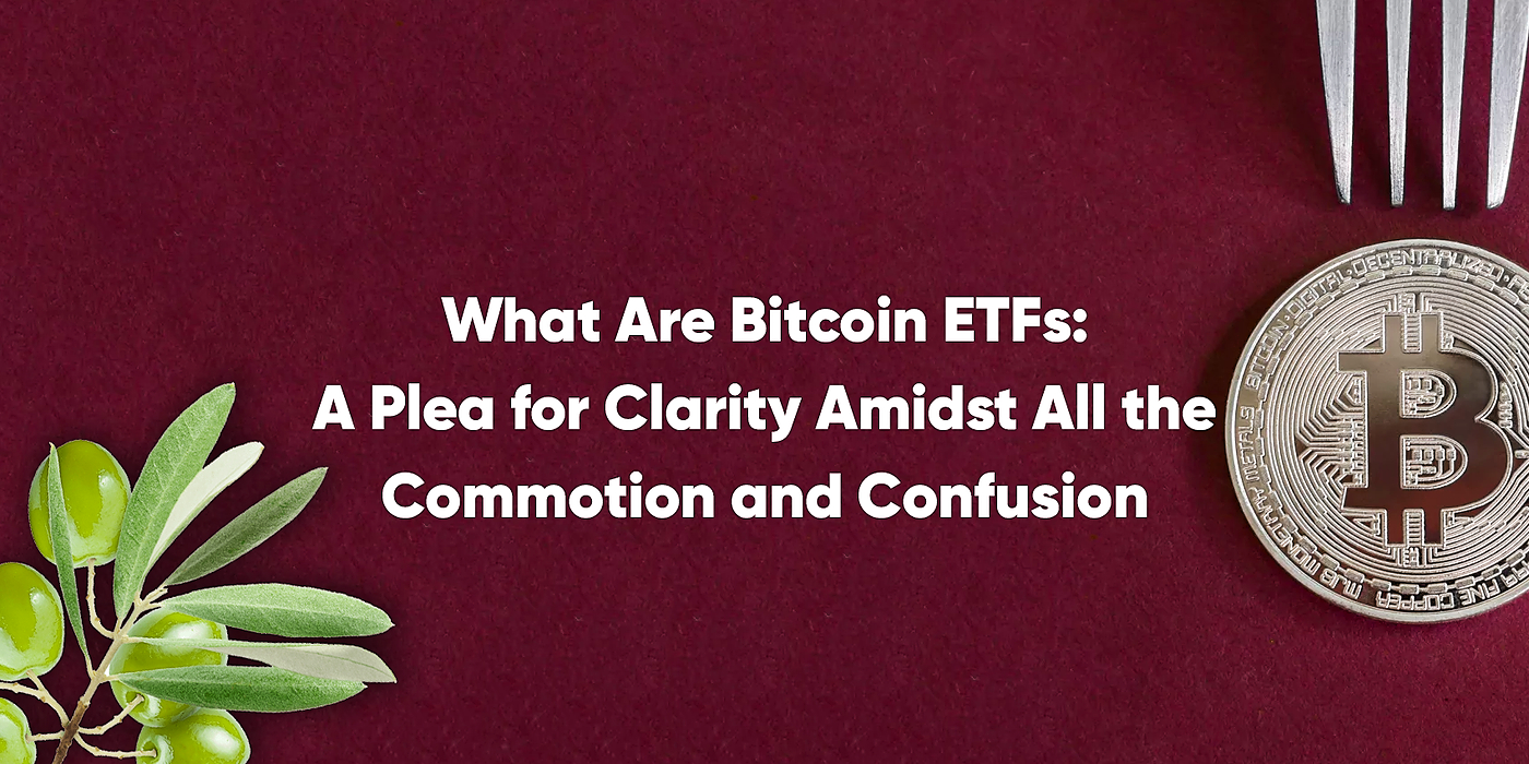 /what-are-bitcoin-etfs-a-plea-for-clarity-amidst-all-the-commotion-and-confusion-9p1o3zn5 feature image