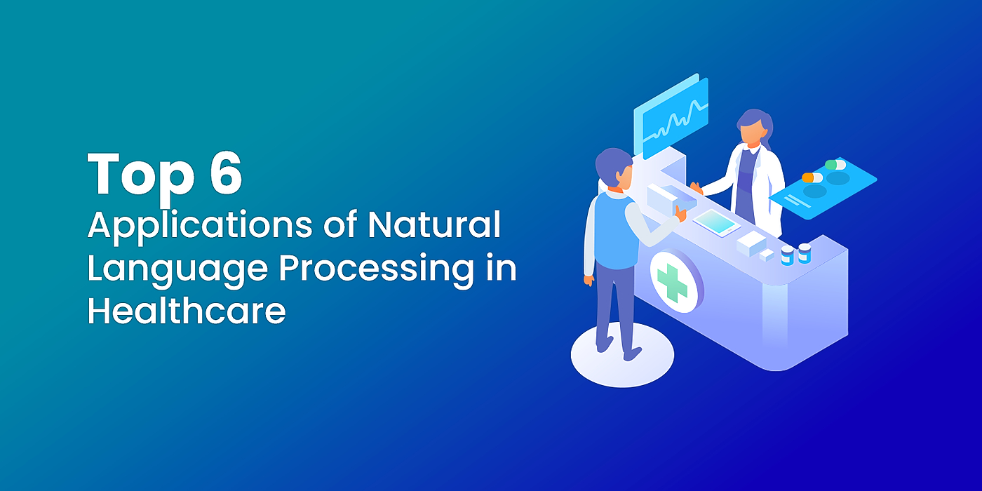 /top-6-applications-of-natural-language-processing-in-healthcare-lop32rk feature image