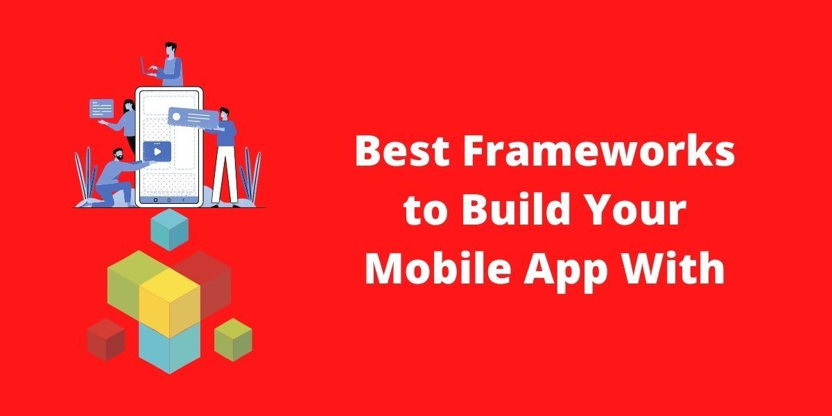 /top-5-mobile-app-frameworks-in-2021-4p2k314s feature image