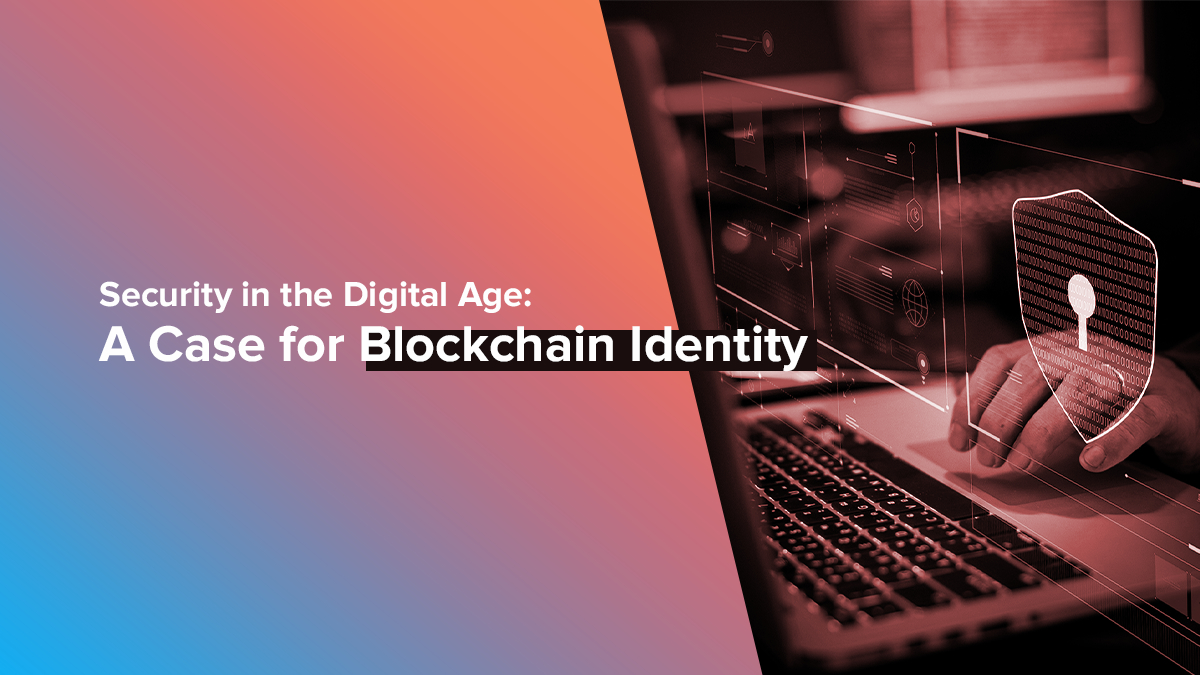/security-in-the-digital-age-a-case-for-blockchain-identity-4oeo348l feature image