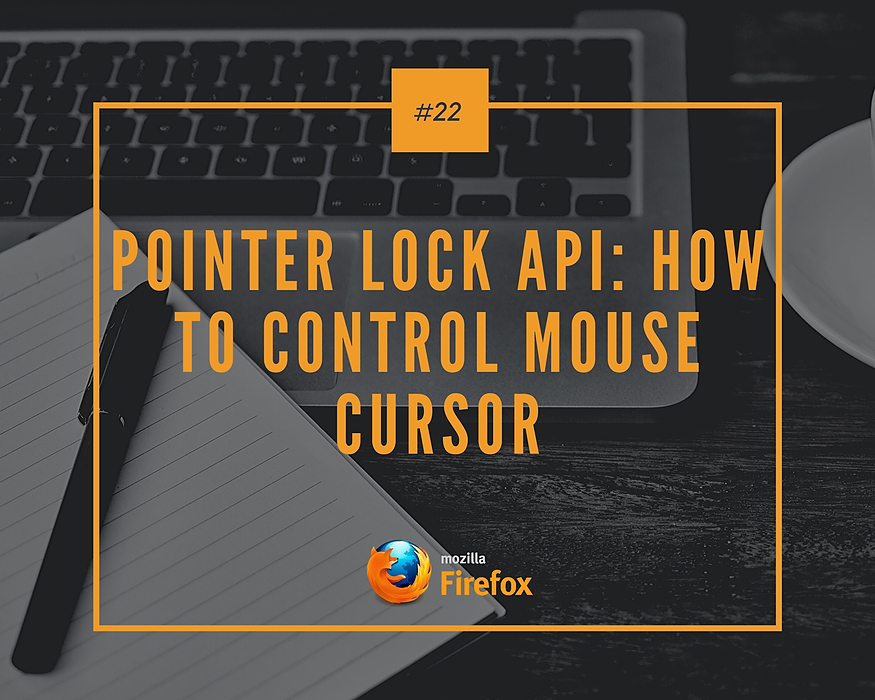 /pointer-lock-api-how-to-control-mouse-cursor-kv1c3yzf feature image