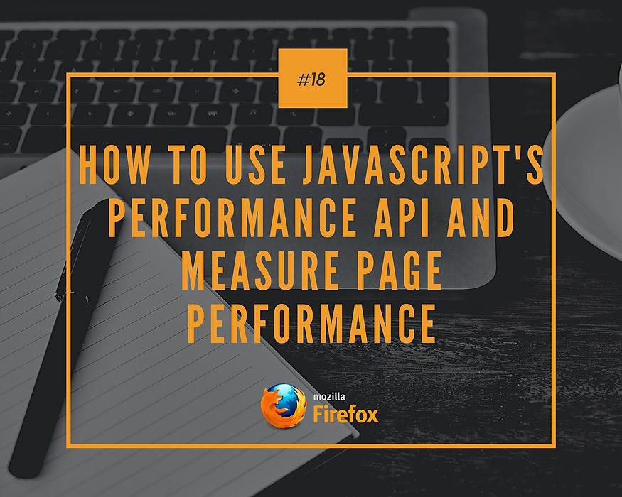 /how-to-use-javascripts-performance-api-and-measure-page-performance-jw1i3yf7 feature image