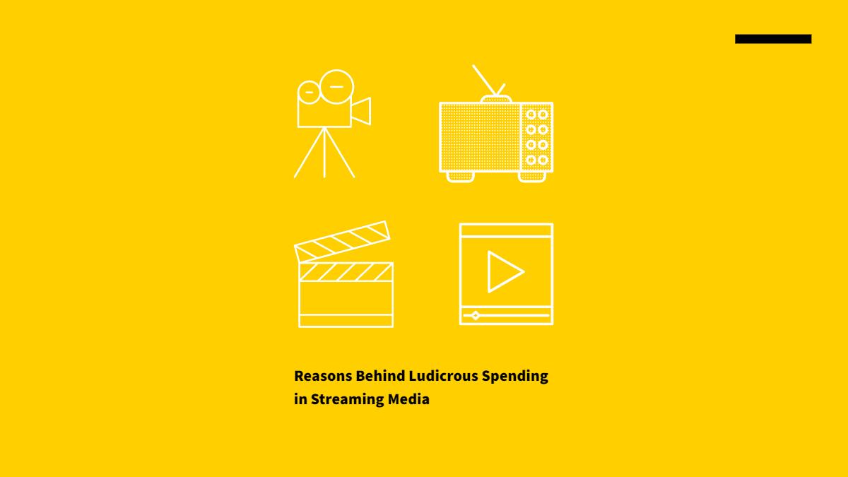 /reasons-behind-ludicrous-spending-in-streaming-media-7rk32mn feature image