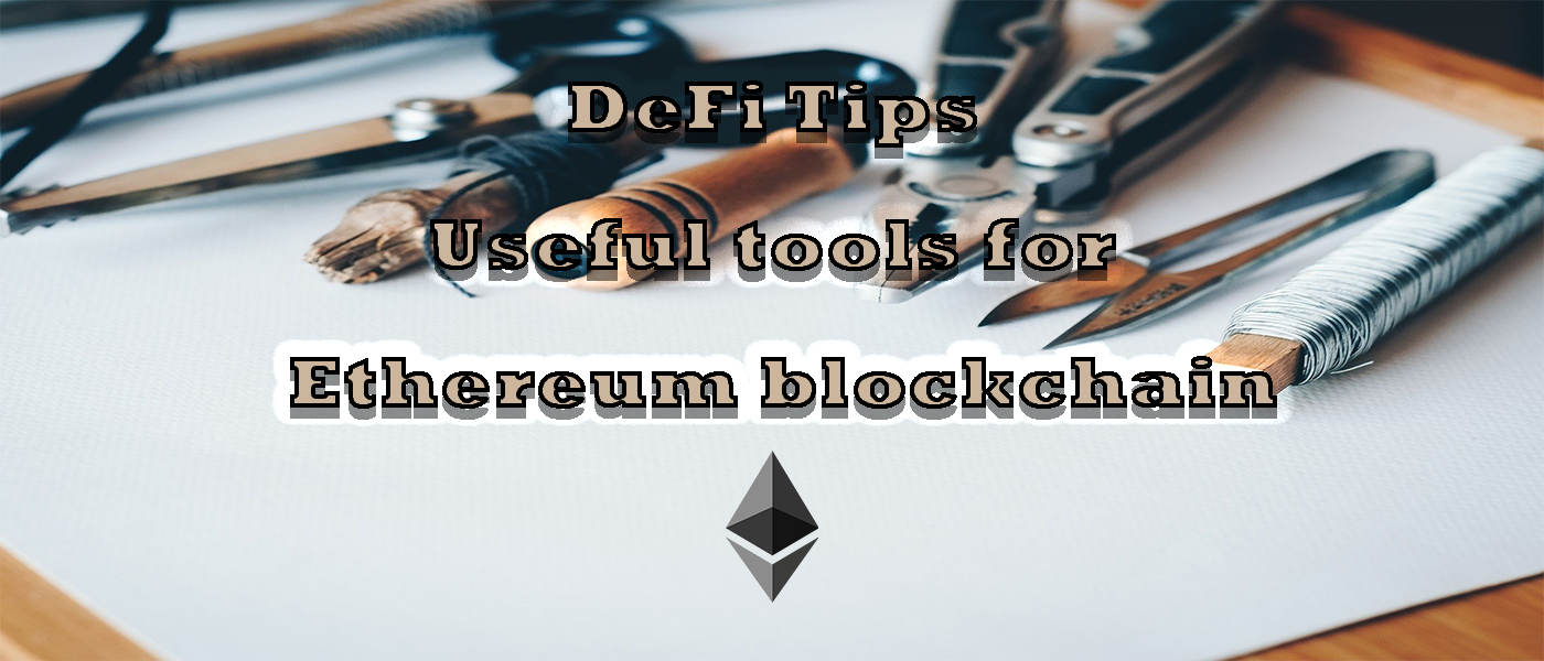 /defi-tips-useful-tools-for-ethereum-blockchain-xah334s feature image