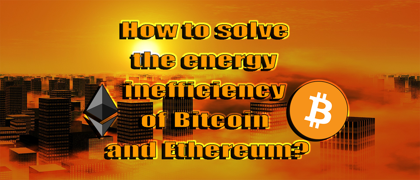 /how-to-solve-the-energy-inefficiency-of-bitcoin-and-ethereum-rmj33ss feature image