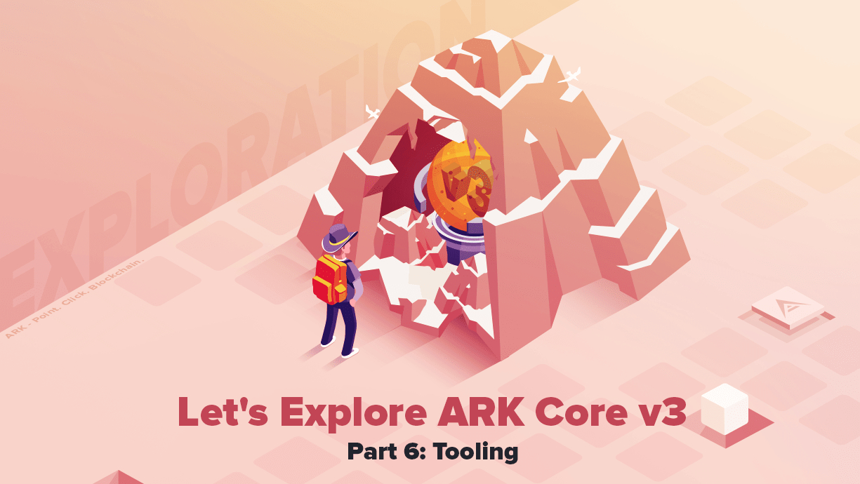 /lets-explore-ark-core-v3-tooling-part-6-mv8s32af feature image
