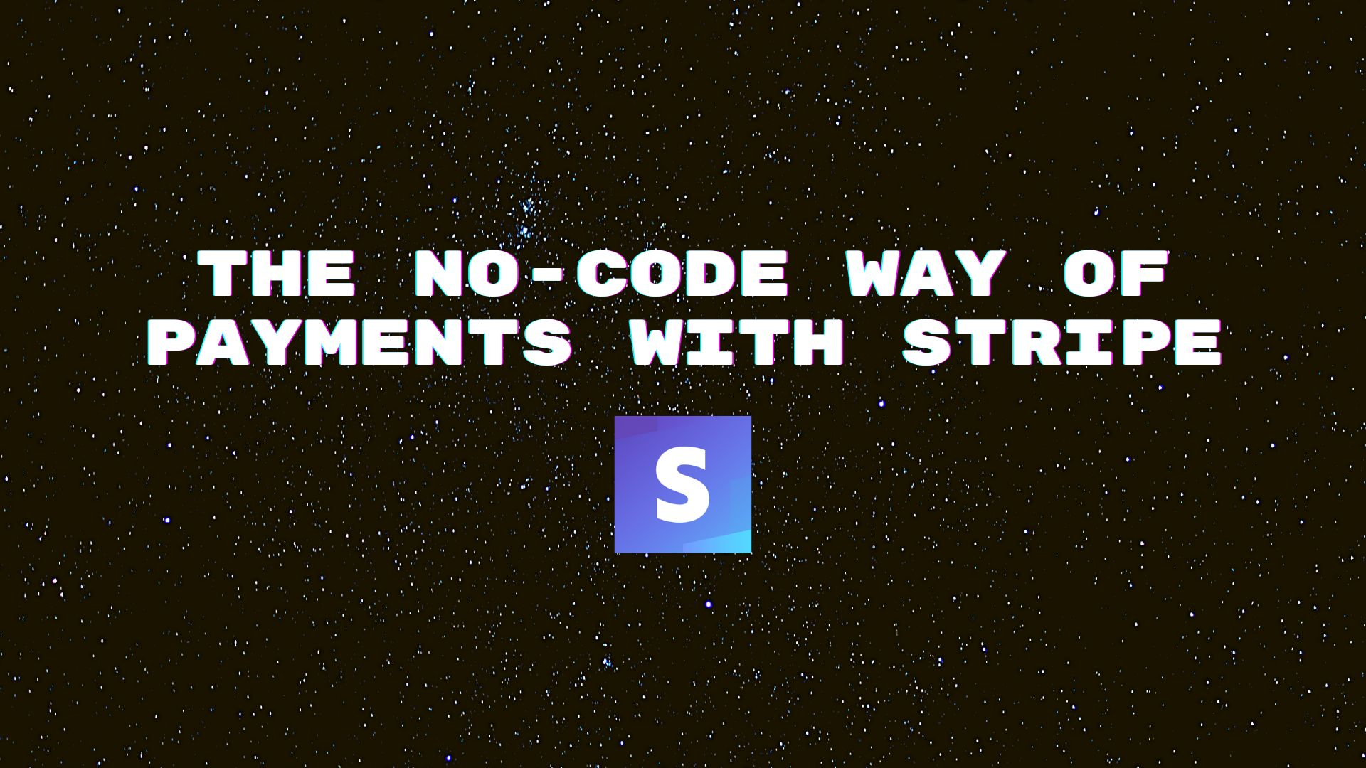 /the-no-code-way-of-payments-with-stripe-a-brief-guide-sw1z37v1 feature image