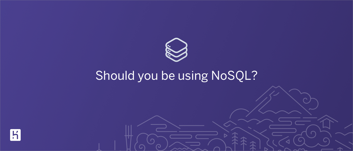 /should-you-be-using-nosql-q11i3y58 feature image
