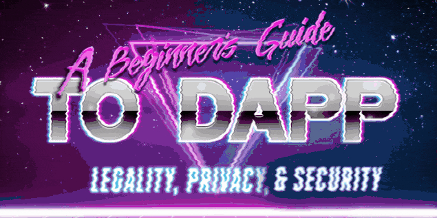 /a-beginners-guide-to-dapps-decoding-legality-privacy-and-token-security-h855x34g5 feature image
